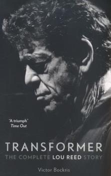 Transformer: The Lou Reed Story 0684803666 Book Cover