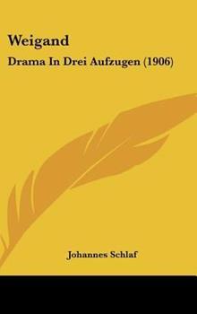 Hardcover Weigand : Drama in Drei Aufzugen (1906) Book