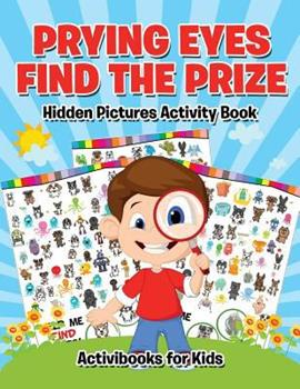 Paperback Prying Eyes Find the Prize : Hidden Pictures Activity Book