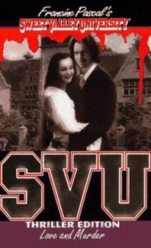 Love and Murder - Book #11 of the Sweet Valley University Thriller Editions