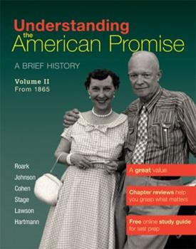Understanding the American Promise, Volume 2: From 1865: A Brief History of the United States 1457608480 Book Cover