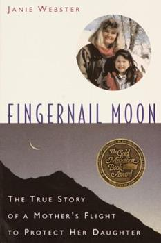 Fingernail Moon: The true story of a Mother's Flight to Protect Her Daughter 0877882533 Book Cover