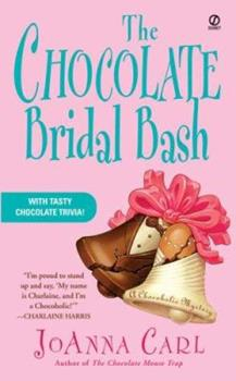The Chocolate Bridal Bash (Chocoholic Mystery, Book 6) 045121918X Book Cover