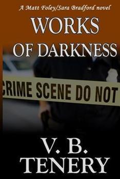 Works of Darkness - Book #1 of the Matt Foley/Sara Bradford