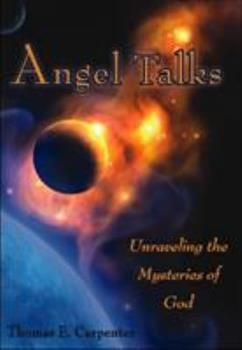 Angel Talks: Unraveling the Mysteries of God 1931741840 Book Cover