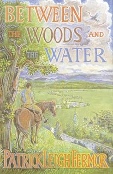 Paperback Between the Woods and the Water: on Foot to Constantinople from the Hook of Holland - The Middle Danube to the Iron Gates Book