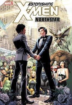 Astonishing X-Men, Volume 10: Northstar 0785161805 Book Cover
