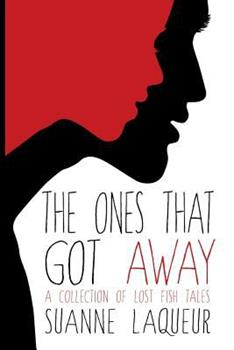 The Ones That Got Away: A Collection of Lost Fish Tales - Book #4 of the Fish Tales