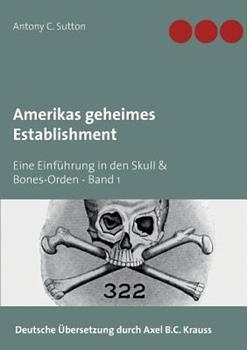 Amerikas geheimes Establishment: Eine Einführung in den Skull  Bones-Orden