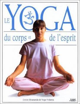 Hardcover Le yoga du corps et de l'esprit (French Edition) [French] Book