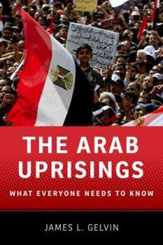 Paperback The Arab Uprisings : What Everyone Needs to Know? Book