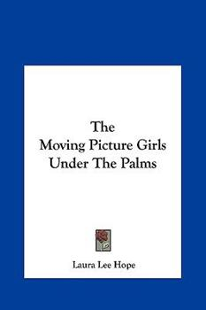 Hardcover The Moving Picture Girls under the Palms Book