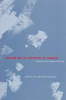 Logicism and the Philosophy of Language 1551114712 Book Cover