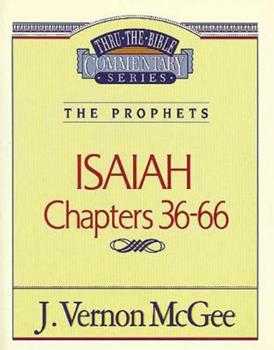 Isaiah II, Chapters 36-66 - Book #23 of the Thru the Bible