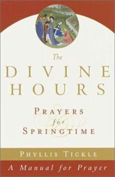 The Divine Hours: Prayers for Springtime - Book #3 of the Divine Hours