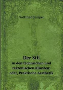 Paperback Der Stil in Den Technischen und Tektonischen Kunsten; Oder, Praktische Aesthetik [German] Book