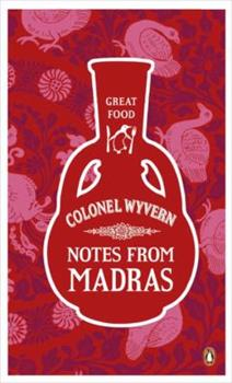Notes From Madras - Book #11 of the Penguin Great Food