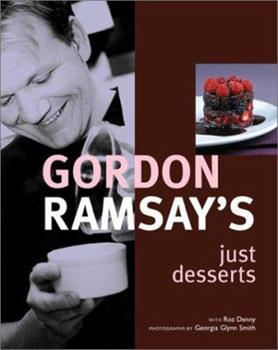 Gordon Ramsay's Just Desserts 1903845106 Book Cover