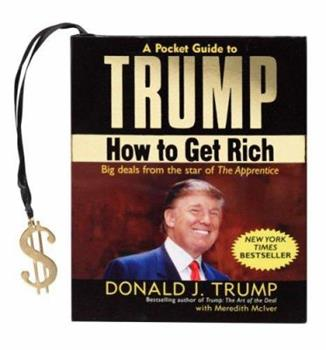 A Pocket Guide to Trump: How to Get Rich (Charming Petite Series) 1593599188 Book Cover