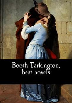 Paperback Booth Tarkington, Best Novels Book