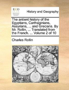 Paperback The Antient History of the Egyptians, Carthaginians, Assyrians, and Grecians by Mr Rollin, Translated from the French Book