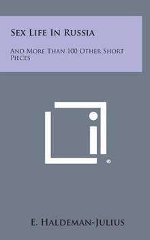 Hardcover Sex Life in Russia : And More Than 100 Other Short Pieces Book