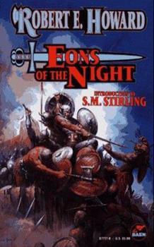 Paperback Eons of the Night (The Robert E. Howard Library, Volume V) Book
