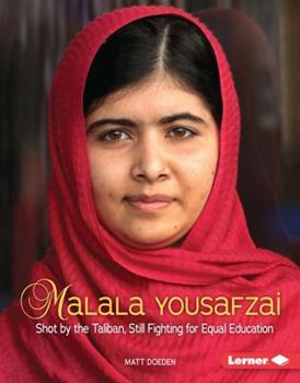 Malala Yousafzai: Shot by the Taliban, Still Fighting for Equal Education - Book  of the Gateway Biographies