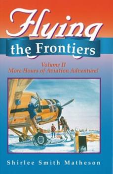 Flying the Frontiers (Volume 2) 1550591312 Book Cover