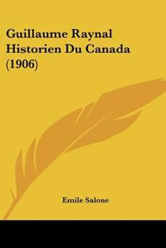 Paperback Guillaume Raynal Historien du Canada Book