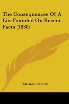 Paperback The Consequences of a Lie, Founded on Recent Facts Book