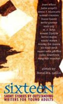 Sixteen: Short Stories by Outstanding Writers for Young Adults 0440977576 Book Cover