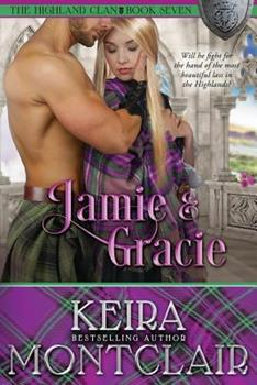 Jamie and Gracie - Book #7 of the Highland Clan