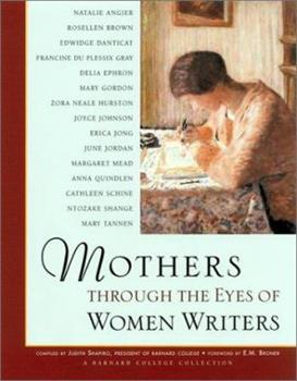 Mothers Through the Eyes of Women Writers: A Barnard College Collection 1573245674 Book Cover
