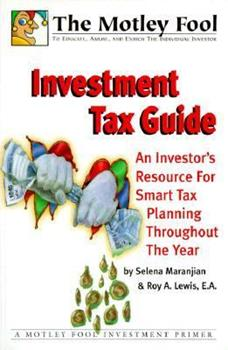 Paperback The Motley Fool Investment Tax Guide : An Investor's Resource for Smart Tax Planning Throughout the Year Book
