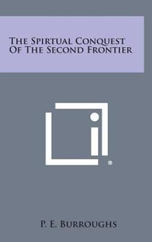 Hardcover The Spirtual Conquest of the Second Frontier Book