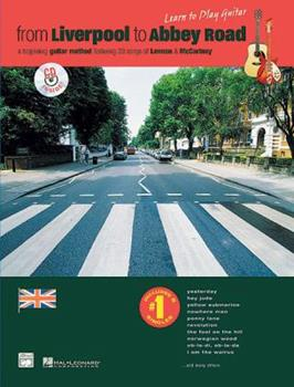 From Liverpool to Abbey Road: A Guitar Method Featuring 33 Songs of Lennon & McCartney (Guitar Tab) 0739002503 Book Cover