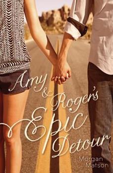 Amy & Roger's Epic Detour 1416990666 Book Cover