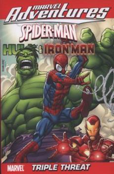 Marvel Adventures Spider-Man, Hulk & Iron Man: Triple Threat - Book  of the Marvel Adventures