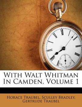 Paperback With Walt Whitman in Camden, Volume 1 Book