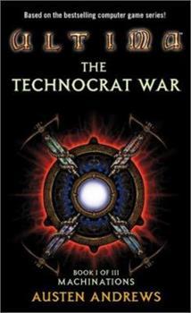 Machinations (Ultima: The Technocrat War, Book 1) - Book #1 of the Technocrat War