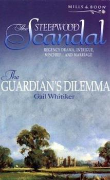 The Guardian's Dilemma - Book #11 of the Steepwood Scandal