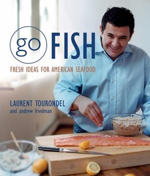 Go Fish: Fresh Ideas for American Seafood 0471445940 Book Cover