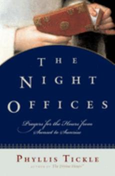 The Night Offices: Prayers for the Hours from Sunset to Sunrise - Book  of the Divine Hours