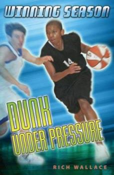 Dunk Under Pressure: Winning Season 7 067006095X Book Cover