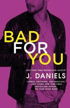 Bad for You - Book #3 of the Dirty Deeds
