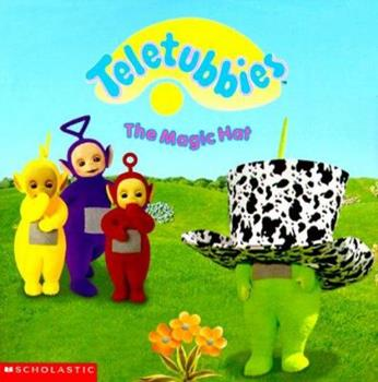 Teletubbies: The Magic Hat - Book  of the Teletubbies