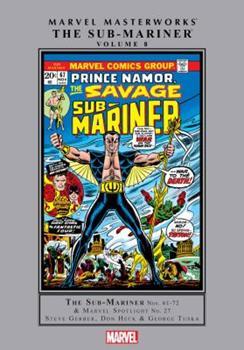 Marvel Masterworks: The Sub-Mariner, Vol. 8 - Book #255 of the Marvel Masterworks