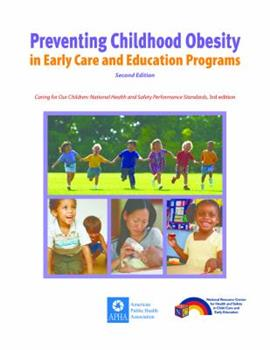 Preventing Childhood Obesity in Early Care and Education Programs 1581107145 Book Cover