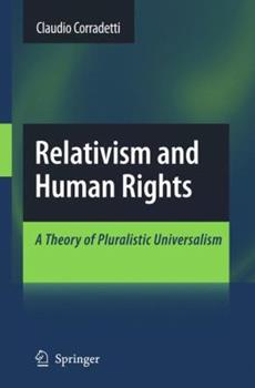Paperback Relativism and Human Rights: A Theory of Pluralistic Universalism Book
